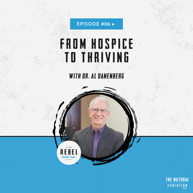 SE01E06 From Hospice to Thriving with Dr. Al Danenberg